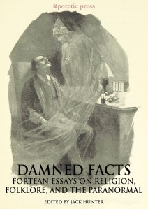 Cover of the book Damned Facts: Fortean Essays on Religion, Folklore, and the Paranormal, edited by Jack Hunter, features a man sitting in an armchair with a semi-transparent spirit hovering in the air over him