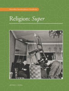 Cover for the book Religion: Super, edited by Jeffrey J. Kripal, features a chair flying in the air during a seance