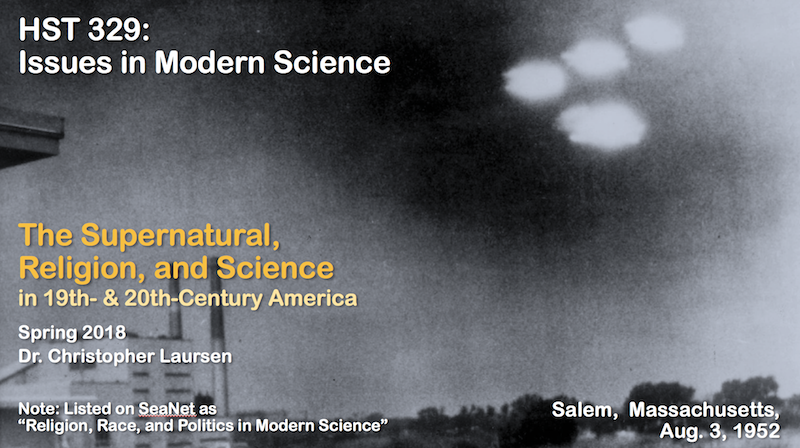 An image of strange lights in the sky taken over Salem, Massachusetts, August 3, 1952. Poster for HST 329: Issues in Modern Science: The Supernatural, Religion, and Science in 19th and 20th Century America offered by Dr. Christopher Laursen in Spring 2018