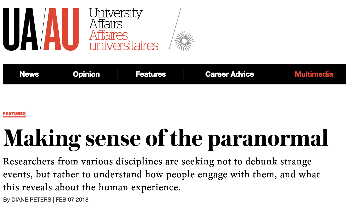 "The cover of the web story from University Affairs with the publication's logo and headline ""Making sense of the paranormal."" The subheading reads ""Researchers from various disciplines are seeking not to debunk strange events, but rather to understand how people engage with them, and what this reveals about the human experience."""