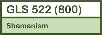 GLS 522: Shamanism