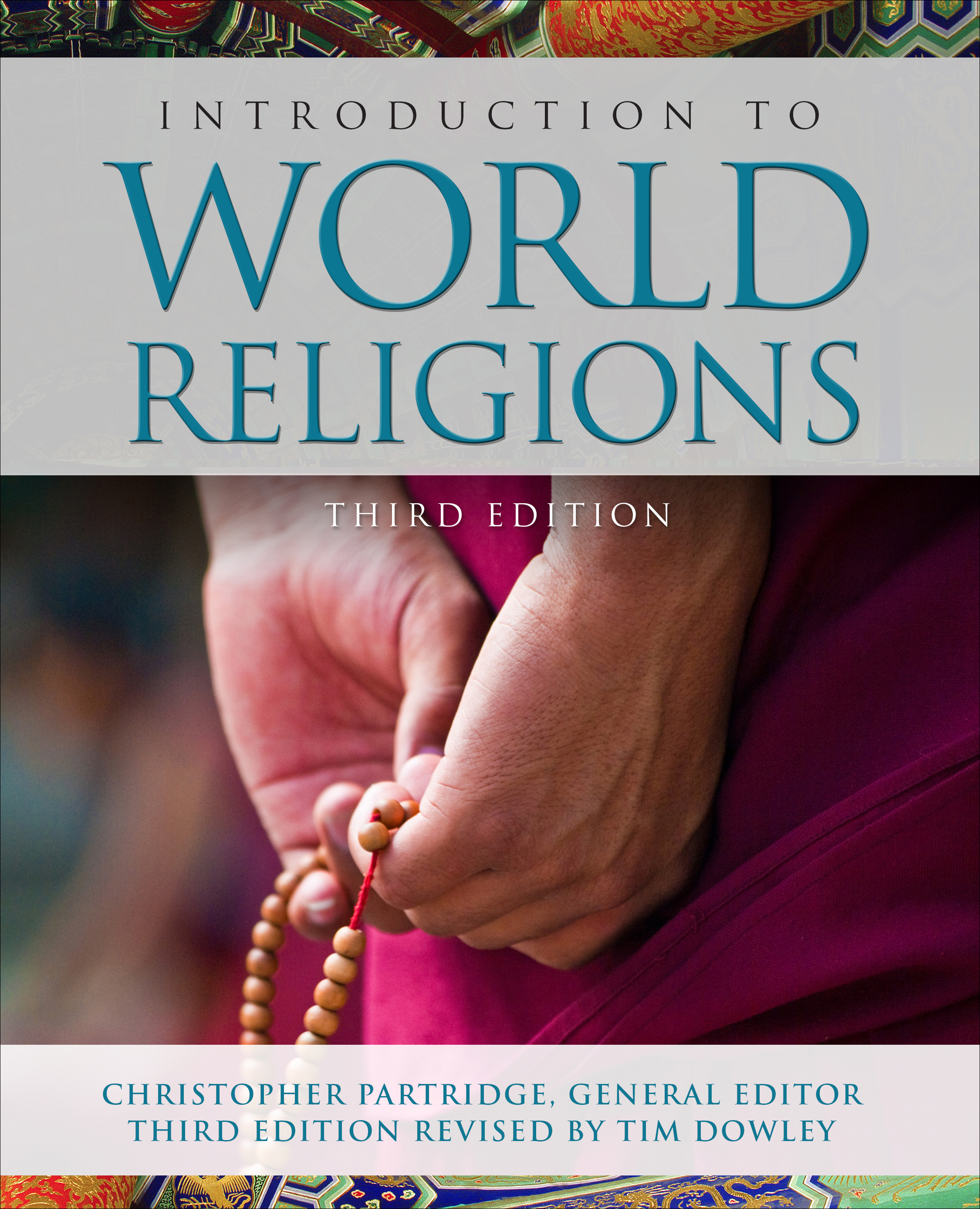 The cover to the book Introduction to World Religions, Third Edition; General Editor, Christopher Partridge; Third Edition Revised by Tim Dowley