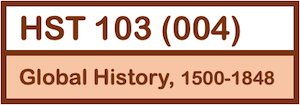 HST 103: Global History, 1500-1848