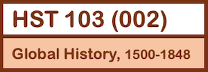 HST 103: Global History 1500-1848