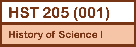 HST 205: History of Science I